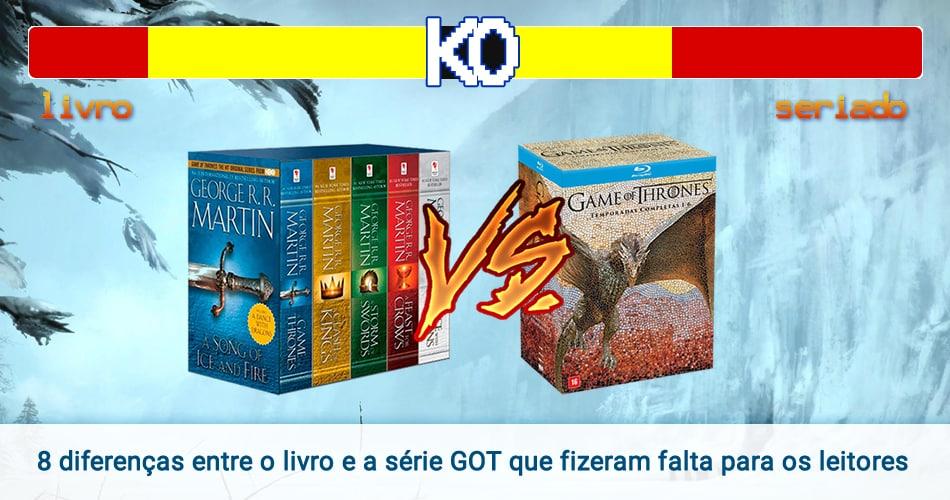 8 diferenças entre o livro e a série Game of Thrones que fizeram falta para os leitores